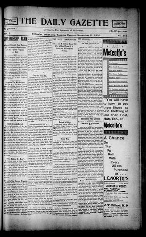 Primary view of object titled 'The Daily Gazette. (Stillwater, Okla.), Vol. 1, No. 253, Ed. 1 Tuesday, November 26, 1901'.