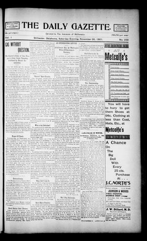 Primary view of object titled 'The Daily Gazette. (Stillwater, Okla.), Vol. 1, No. 256, Ed. 1 Saturday, November 30, 1901'.