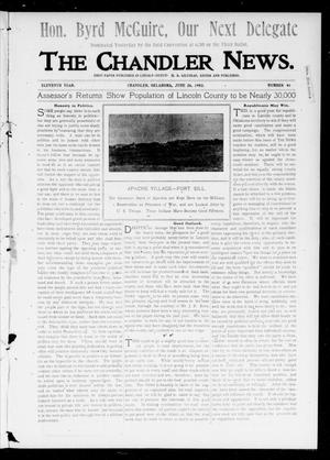 Primary view of object titled 'The Chandler News. (Chandler, Okla.), Vol. 11, No. 41, Ed. 1 Thursday, June 26, 1902'.