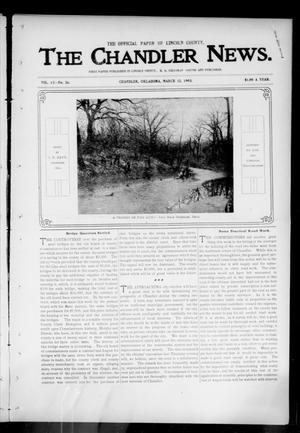 Primary view of object titled 'The Chandler News. (Chandler, Okla.), Vol. 13, No. 26, Ed. 1 Thursday, March 12, 1903'.