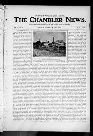Primary view of object titled 'The Chandler News. (Chandler, Okla.), Vol. 13, No. 27, Ed. 1 Thursday, March 19, 1903'.