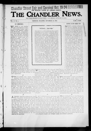 Primary view of object titled 'The Chandler News. (Chandler, Okla.), Vol. 13, No. 1, Ed. 1 Thursday, September 24, 1903'.