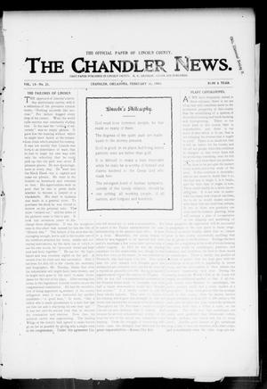 Primary view of object titled 'The Chandler News. (Chandler, Okla.), Vol. 13, No. 21, Ed. 1 Thursday, February 11, 1904'.