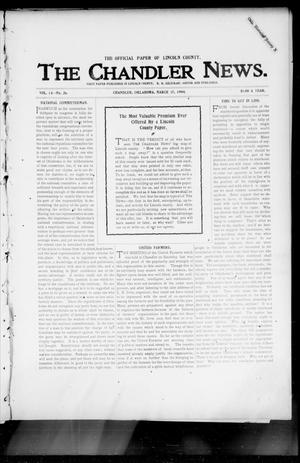 Primary view of object titled 'The Chandler News. (Chandler, Okla.), Vol. 13, No. 26, Ed. 1 Thursday, March 17, 1904'.