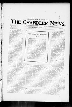 Primary view of object titled 'The Chandler News. (Chandler, Okla.), Vol. 13, No. 28, Ed. 1 Thursday, March 31, 1904'.