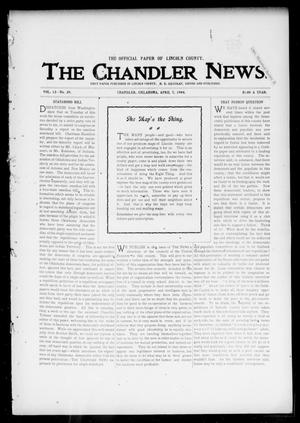 Primary view of object titled 'The Chandler News. (Chandler, Okla.), Vol. 13, No. 29, Ed. 1 Thursday, April 7, 1904'.