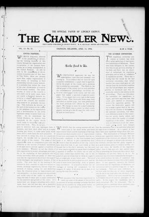 Primary view of object titled 'The Chandler News. (Chandler, Okla.), Vol. 13, No. 30, Ed. 1 Thursday, April 14, 1904'.