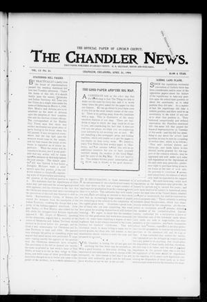 Primary view of object titled 'The Chandler News. (Chandler, Okla.), Vol. 13, No. 31, Ed. 1 Thursday, April 21, 1904'.