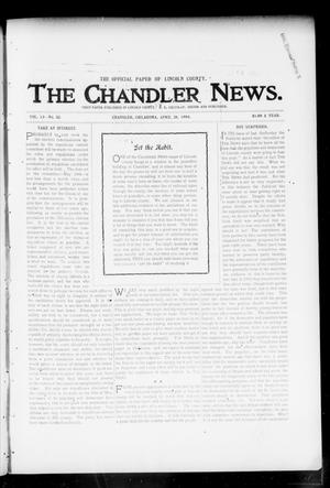 Primary view of object titled 'The Chandler News. (Chandler, Okla.), Vol. 13, No. 32, Ed. 1 Thursday, April 28, 1904'.