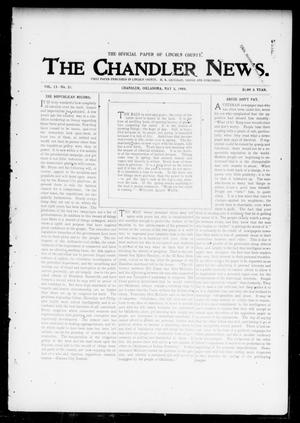 Primary view of object titled 'The Chandler News. (Chandler, Okla.), Vol. 13, No. 33, Ed. 1 Thursday, May 5, 1904'.
