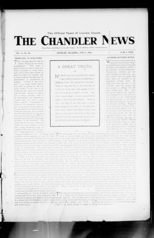 Primary view of object titled 'The Chandler News (Chandler, Okla.), Vol. 13, No. 38, Ed. 1 Thursday, June 9, 1904'.