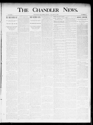 Primary view of object titled 'The Chandler News. (Chandler, Okla.), Vol. 4, No. 18, Ed. 1 Friday, January 25, 1895'.