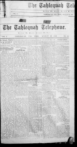 Primary view of The Tahlequah Telephone. (Tahlequah, Indian Terr.), Vol. 1, No. 11, Ed. 1 Friday, August 19, 1887