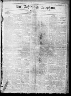 Primary view of The Tahlequah Telephone. (Tahlequah, Indian Terr.), Vol. 1, No. 34, Ed. 1 Friday, February 3, 1888
