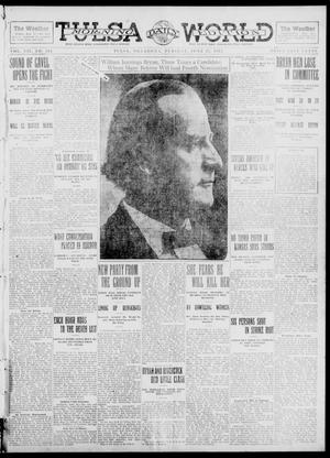Primary view of object titled 'Tulsa Daily World (Tulsa, Okla.), Vol. 7, No. 241, Ed. 1 Tuesday, June 25, 1912'.