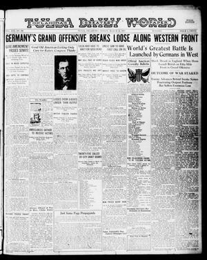 Primary view of Tulsa Daily World (Tulsa, Okla.), Vol. 13, No. 186, Ed. 1 Friday, March 22, 1918