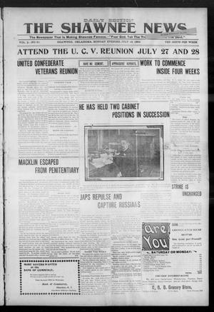 Primary view of object titled 'The Shawnee News. (Shawnee, Okla.), Vol. 3, No. 61, Ed. 1 Monday, July 18, 1904'.