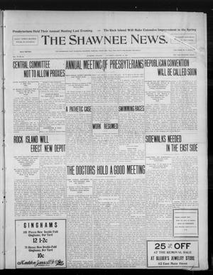 Primary view of object titled 'The Shawnee News. (Shawnee, Okla.), Vol. 10, No. 22, Ed. 1 Saturday, January 12, 1907'.