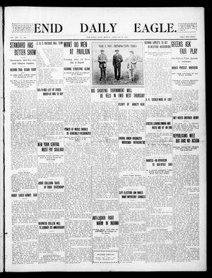 Primary view of object titled 'Enid Daily Eagle. (Enid, Okla.), Vol. 8, No. 128, Ed. 1 Tuesday, February 23, 1909'.