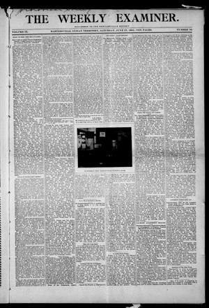 Primary view of object titled 'The Weekly Examiner. (Bartlesville, Indian Terr.), Vol. 9, No. 16, Ed. 1 Saturday, June 27, 1903'.