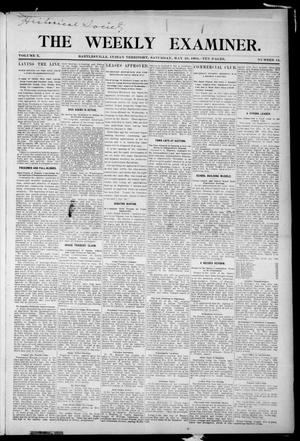 Primary view of object titled 'The Weekly Examiner. (Bartlesville, Indian Terr.), Vol. 10, No. 12, Ed. 1 Saturday, May 28, 1904'.