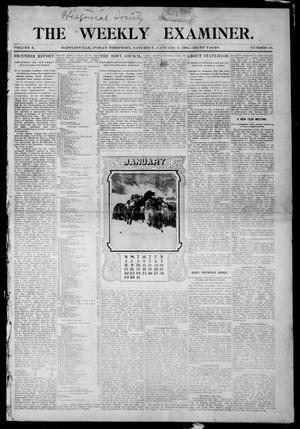 Primary view of object titled 'The Weekly Examiner. (Bartlesville, Indian Terr.), Vol. 10, No. 44, Ed. 1 Saturday, January 7, 1905'.