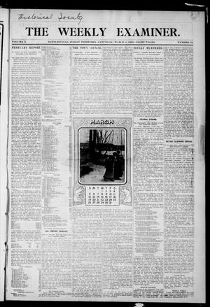Primary view of object titled 'The Weekly Examiner. (Bartlesville, Indian Terr.), Vol. 10, No. 52, Ed. 1 Saturday, March 4, 1905'.