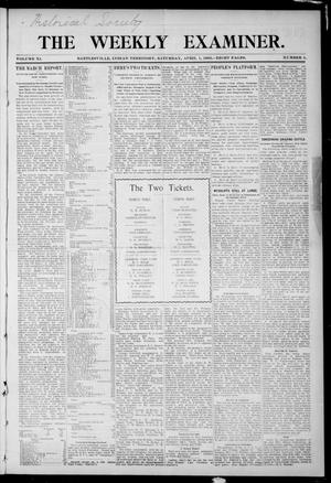 Primary view of object titled 'The Weekly Examiner. (Bartlesville, Indian Terr.), Vol. 11, No. 4, Ed. 1 Saturday, April 1, 1905'.