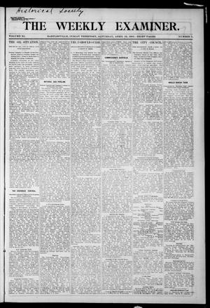 Primary view of object titled 'The Weekly Examiner. (Bartlesville, Indian Terr.), Vol. 11, No. 7, Ed. 1 Saturday, April 22, 1905'.