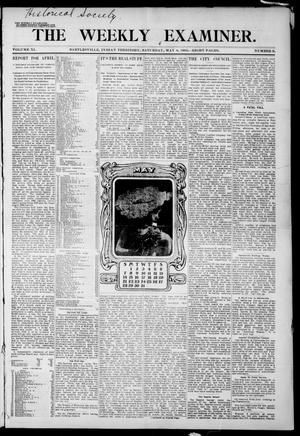Primary view of object titled 'The Weekly Examiner. (Bartlesville, Indian Terr.), Vol. 11, No. 9, Ed. 1 Saturday, May 6, 1905'.