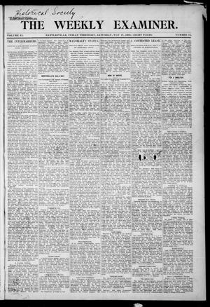 Primary view of object titled 'The Weekly Examiner. (Bartlesville, Indian Terr.), Vol. 11, No. 12, Ed. 1 Saturday, May 27, 1905'.