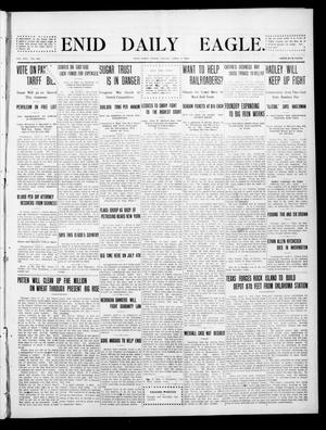 Primary view of object titled 'Enid Daily Eagle. (Enid, Okla.), Vol. 8, No. 167, Ed. 1 Friday, April 9, 1909'.