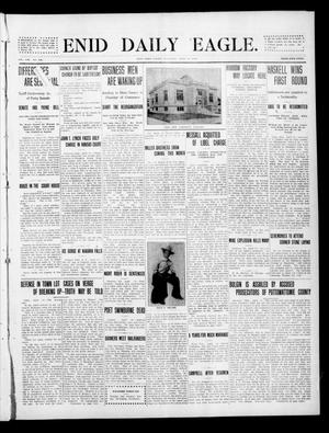 Primary view of object titled 'Enid Daily Eagle. (Enid, Okla.), Vol. 8, No. 168, Ed. 1 Saturday, April 10, 1909'.