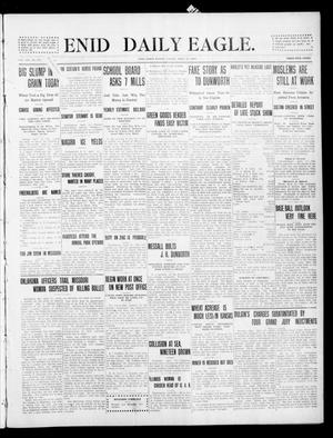 Primary view of object titled 'Enid Daily Eagle. (Enid, Okla.), Vol. 8, No. 179, Ed. 1 Friday, April 23, 1909'.