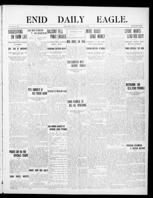 Primary view of object titled 'Enid Daily Eagle. (Enid, Okla.), Vol. 8, No. 191, Ed. 1 Friday, May 7, 1909'.