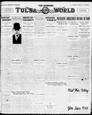 Primary view of object titled 'The Morning Tulsa Daily World (Tulsa, Okla.), Vol. 14, No. 81, Ed. 1 Thursday, December 18, 1919'.
