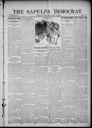 Primary view of object titled 'The Sapulpa Democrat. (Sapulpa, Indian Terr.), Vol. 6, No. 18, Ed. 1 Thursday, July 12, 1906'.