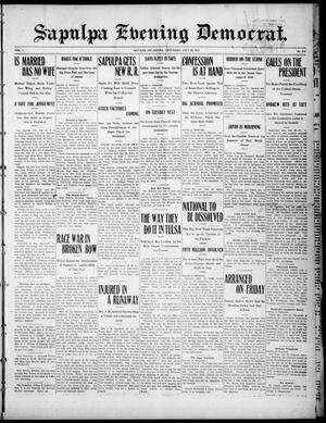Primary view of Sapulpa Evening Democrat. (Sapulpa, Okla.), Vol. 1, No. 248, Ed. 1 Saturday, July 20, 1912