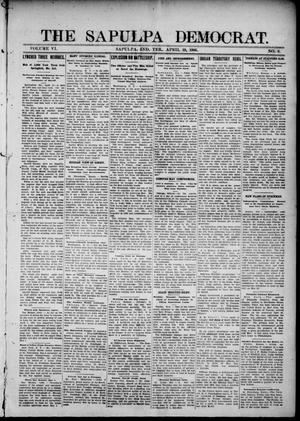Primary view of object titled 'The Sapulpa Democrat. (Sapulpa, Indian Terr.), Vol. 6, No. 6, Ed. 1 Thursday, April 19, 1906'.