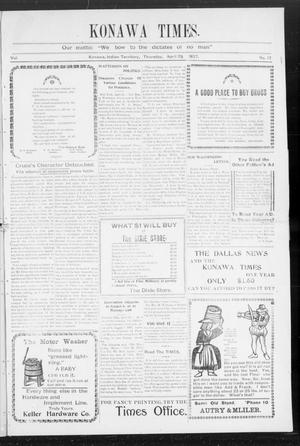 Primary view of object titled 'Konawa Times. (Konawa, Indian Terr.), Vol. [1], No. 17, Ed. 1 Thursday, April 25, 1907'.