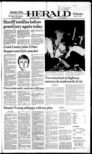 Primary view of Sapulpa Daily Herald (Sapulpa, Okla.), Vol. 71, No. 238, Ed. 1 Wednesday, June 19, 1985