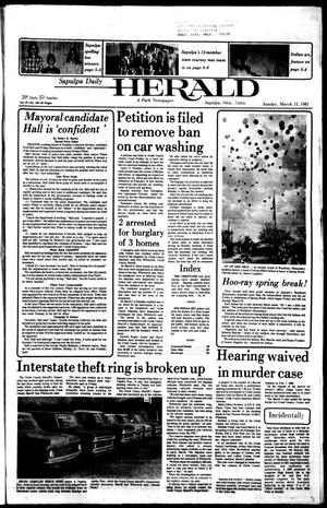 Primary view of Sapulpa Daily Herald (Sapulpa, Okla.), Vol. 67, No. 155, Ed. 1 Sunday, March 15, 1981