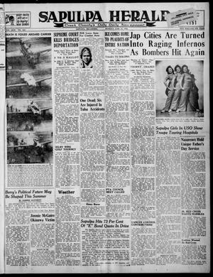 Primary view of Sapulpa Herald (Sapulpa, Okla.), Vol. 30, No. 244, Ed. 1 Monday, June 18, 1945