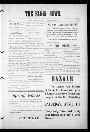 Primary view of object titled 'The Elgin News. (Elgin, Okla.), Vol. 1, No. 30, Ed. 1 Thursday, April 9, 1908'.