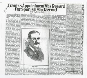 "Primary view of object titled 'Newspaper Article ""Frantz's Appointment Was Reward for Spanish War Record""'."