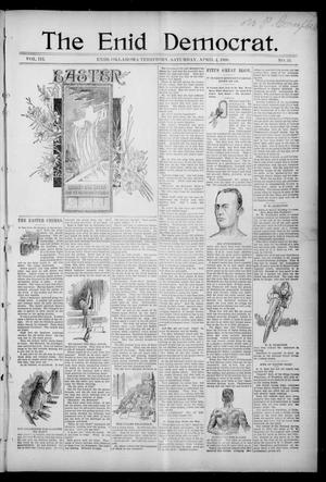 Primary view of object titled 'The Enid Democrat. (Enid, Okla. Terr.), Vol. 3, No. 34, Ed. 1 Saturday, April 4, 1896'.