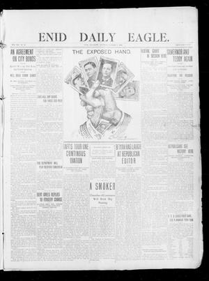 Primary view of object titled 'Enid Daily Eagle. (Enid, Okla.), Vol. 8, No. 16, Ed. 1 Saturday, October 3, 1908'.