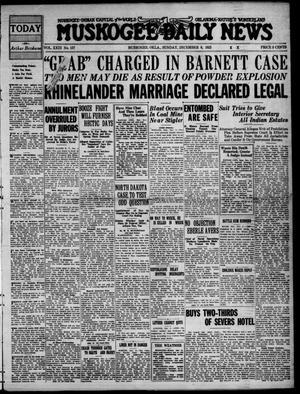Primary view of Muskogee Daily News (Muskogee, Okla.), Vol. 23, No. 157, Ed. 1 Sunday, December 6, 1925