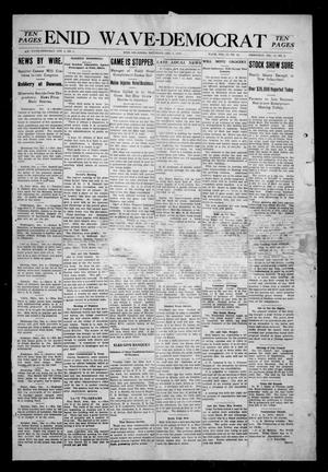 Primary view of object titled 'Enid Wave-Democrat (Enid, Okla.), Vol. 1, No. 1, Ed. 1 Saturday, December 5, 1908'.