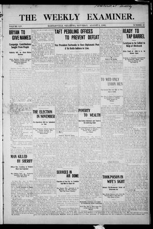 Primary view of The Weekly Examiner. (Bartlesville, Okla.), Vol. 14, No. 21, Ed. 1 Saturday, August 8, 1908